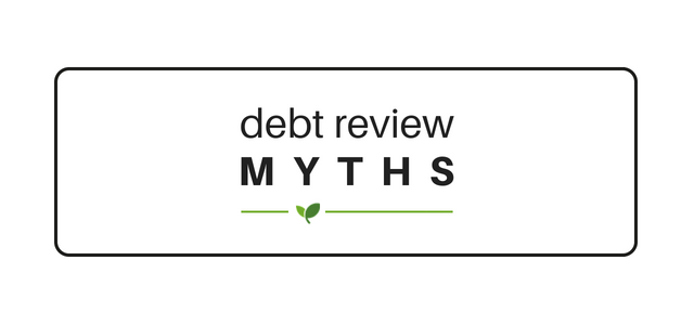 Debunking the various Debt Review Myths that have plagued the Debt Review industry for years.